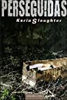 Termor frío / Perseguidas, Karin Slaughter (Serie Grant County, 3 / 5) 13347316._SX98_