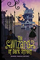 The Wizard of Dark Street: An Oona Crate Mystery