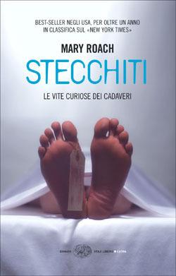 Stecchiti: Le vite curiose dei cadaveri