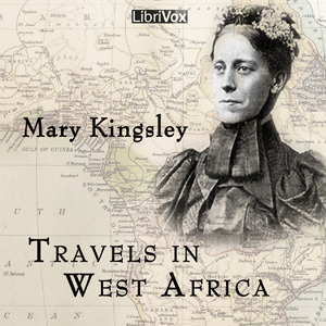 Travels in West Africa (Librivox Audiobook)
