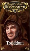 Trolddom (Heksemesteren, #1)