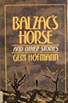 Balzac's Horse and Other Stories