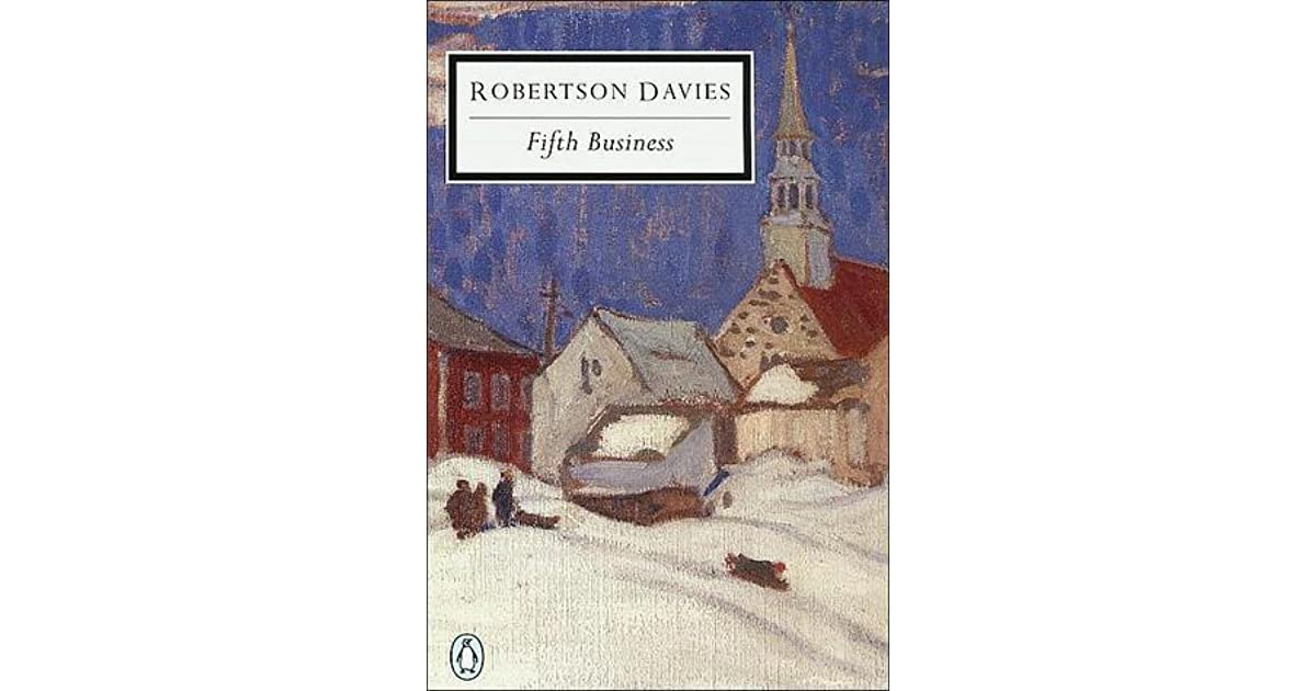 essays on fifth business by robertson davies  term paper service  essays on fifth business by robertson davies fifth business essay mrs  zakowski eng u