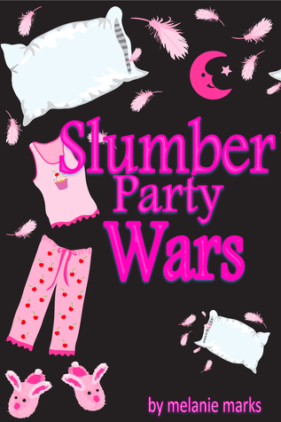 Slumber Party Wars By Melanie Marks