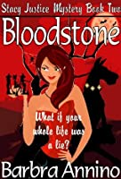 Bloodstone (A Stacy Justice Mystery #2)