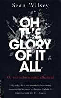Oh the glory of it all. O wat schitterend allemaal