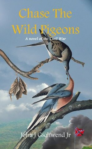 Chase the Wild Pigeons by John Gschwend
