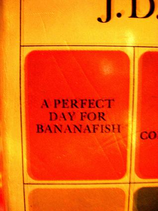 A Perfect Day for Bananafish