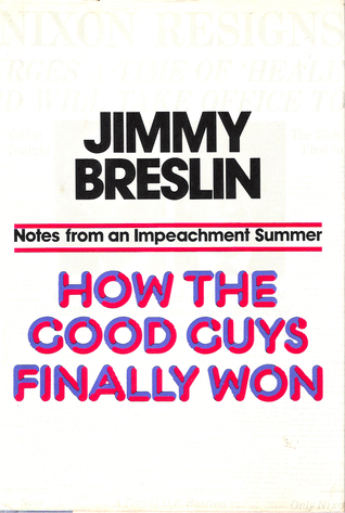 How the Good Guys Finally Won: Notes from an Impeachment Summer