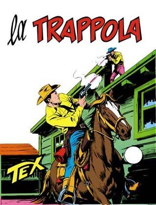 Tex n. 141: La trappola Gianluigi Bonelli