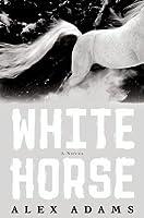 White Horse (White Horse, #1)