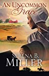 An Uncommon Grace - Serena B. Miller