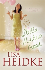 Stella Makes Good by Lisa Heidke