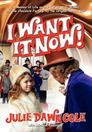I-Want-it-Now-A-Memoir-of-Life-on-the-Set-of-Willy-Wonka-and-the-Chocolate-Factory
