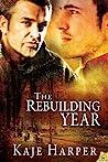 The Rebuilding Year by Kaje Harper