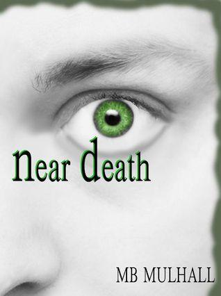 Near Death (Life and Death, #1)