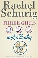 Three Girls and a Baby (Three Girls, #1)