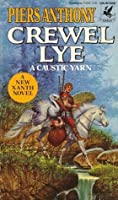 Crewel Lye: A Caustic Yarn (Xanth, #8)