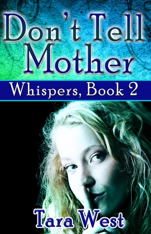 Don T Tell Mother Whispers 2 By Tara West