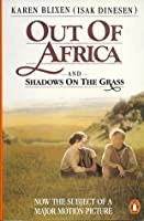 Out of Africa - and - Shadows on the Grass