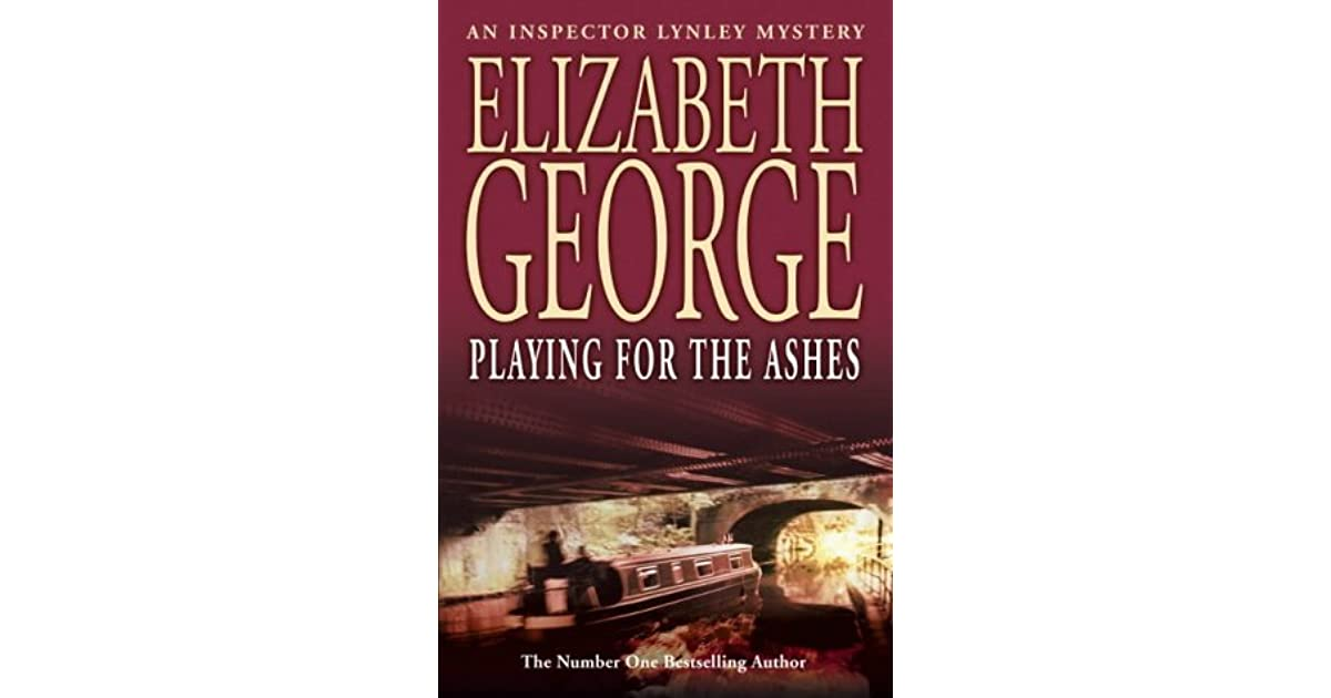 Playing for the Ashes (Inspector Lynley Series, Book 7)