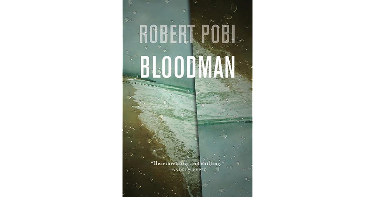 11489cf72fc4 Bloodman by Robert Pobi