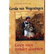 Geen Roos Zonder Doornen By Gerda Van Wageningen