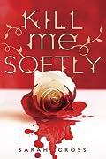 Kill Me Softly (Beau Rivage, #1)