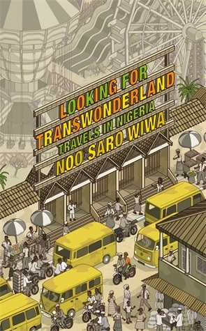 Looking for Transwonderland: Travels in Nigeria