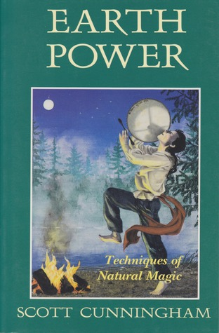 Earth Power: Techniques of Natural Magic by Scott Cunningham