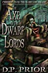 Download ebook The Axe of the Dwarf Lords (Chronicles of the Nameless Dwarf, #2) by D.P. Prior