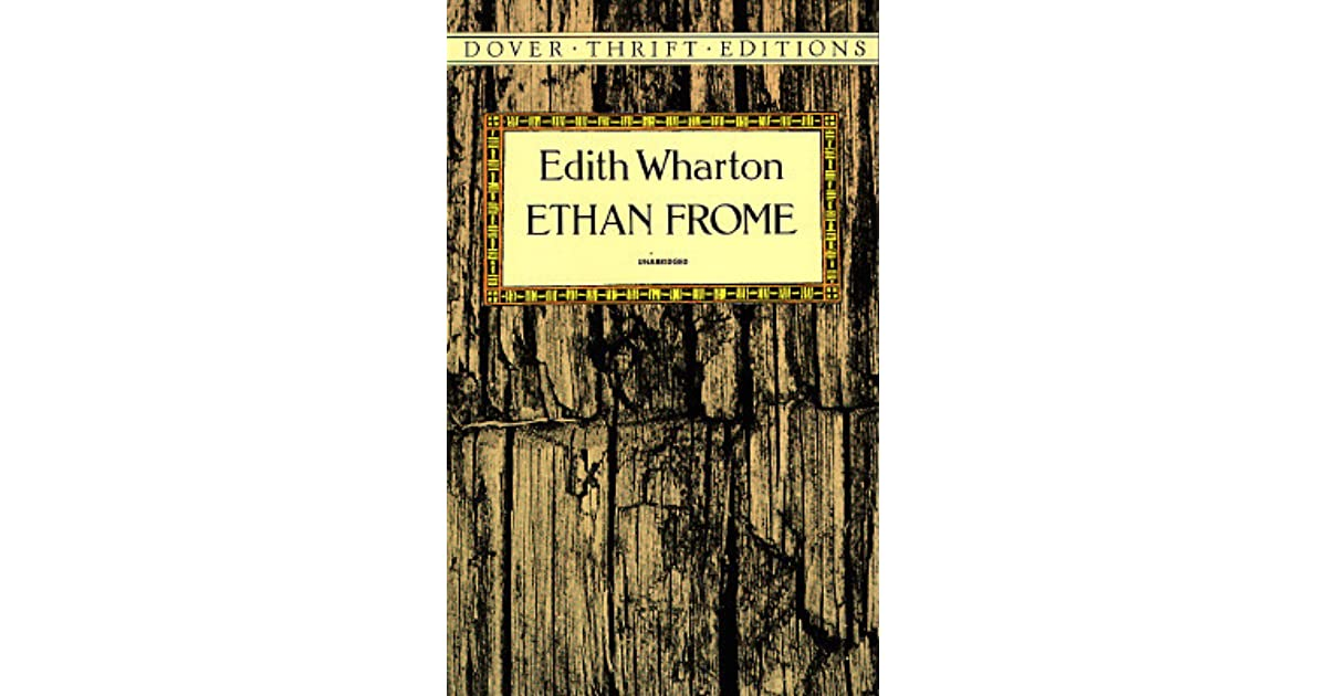 an analysis of the character ethan in the novel ethan frome by edith wharton Ethan frome, the main character in the book entitled ethan frome, by edith wharton, has many complex problems going on at the same time his family has died and he has a wife that is continually sick, and the only form of happiness he has is.