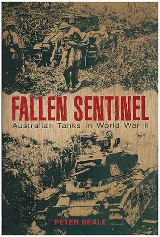 Fallen Sentinel: Australian Tanks in World War II