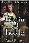 Tristin and Isolde by Anne Kinsey