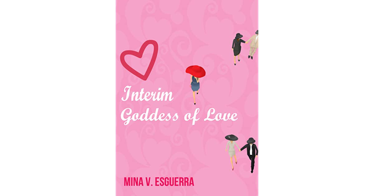 Interim Goddess Of Love By Mina V Esguerra
