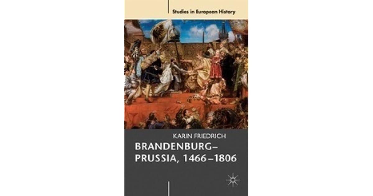 Brandenburg-Prussia, 1466-1806: The Rise of a Composite