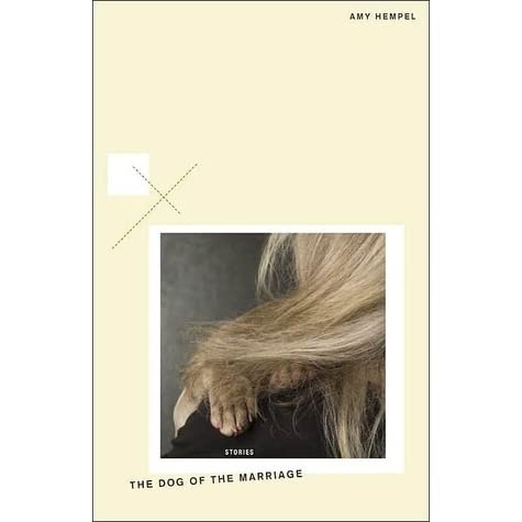 The Dog of the Marriage: Stories by Amy Hempel