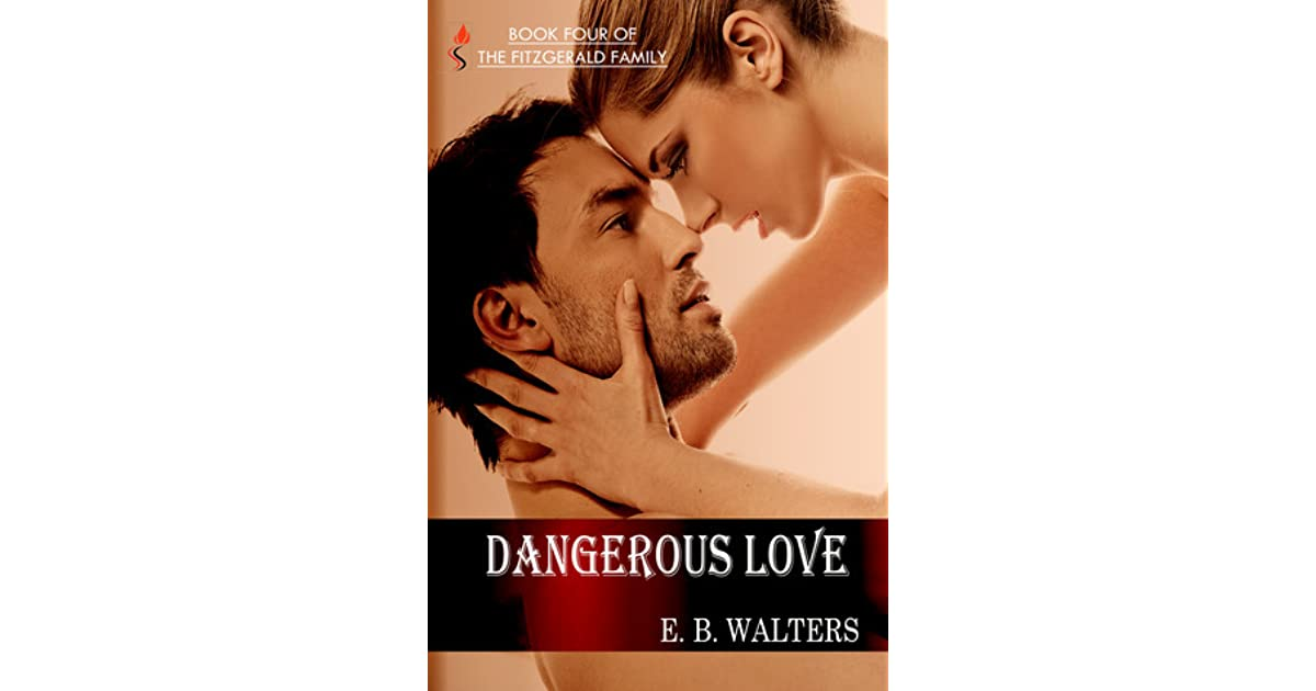 Dangerous love the fitzgerald family 4 by eb walters fandeluxe Epub
