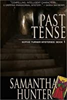 Past Tense (A Sophie Turner Mystery #1)