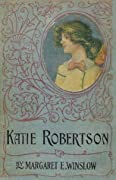 Katie Robertson: A Girl's Story of Factory Life