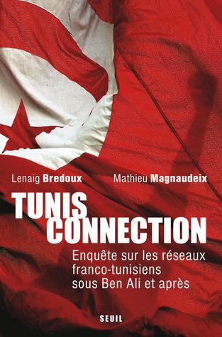 Lenaig Bredoux Mathieu Magnaudeix -  Tunis Connection