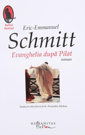 Evanghelia dupa Pilat by Éric-Emmanuel Schmitt
