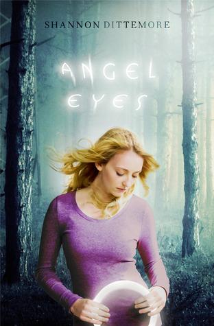 Angel Eyes (Angel Eyes) Bk 1 - Shannon Dittemore