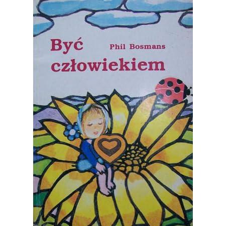 Znalezione obrazy dla zapytania Phil Bosmans : Być człowiekiem