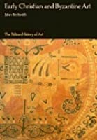 Early Christian and Byzantine Art (The Yale University Press Pelican History)