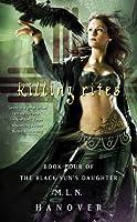 Killing Rites (The Black Sun's Daughter #4)