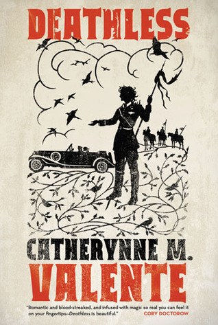 Deathless by Catherynne M. Valente