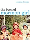 Download ebook The Book of Mormon Girl: Stories from an American Faith by Joanna Brooks