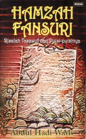 Hamzah Fansuri: Risalah Tasawuf dan Puisi-puisinya