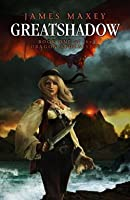Greatshadow (The Dragon Apocalypse #1)
